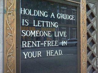 Are you holding a grudge? Stop!