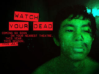 WATCH YOUR DEAD!